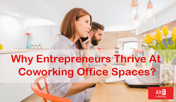 WHY ENTREPRENEURS THRIVE AT COWORKING OFFICE SPACES?