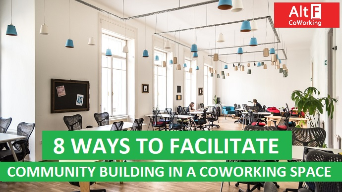 8 WAYS TO FACILITATE COMMUNITY BUILDING IN A COWORKING SPACE