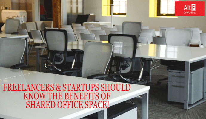 FREELANCERS & STARTUPS SHOULD KNOW THE BENEFITS OF SHARED OFFICE SPACE!